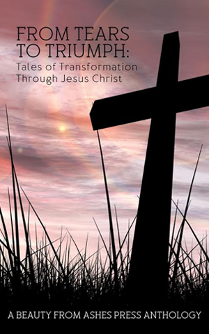 Book cover for Tears to Triumph: Tales of Transformation Through Jesus Christ